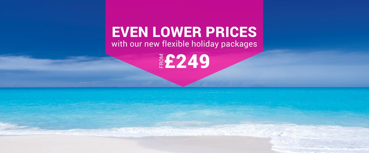 Even lower prices with our new flexible holiday packages